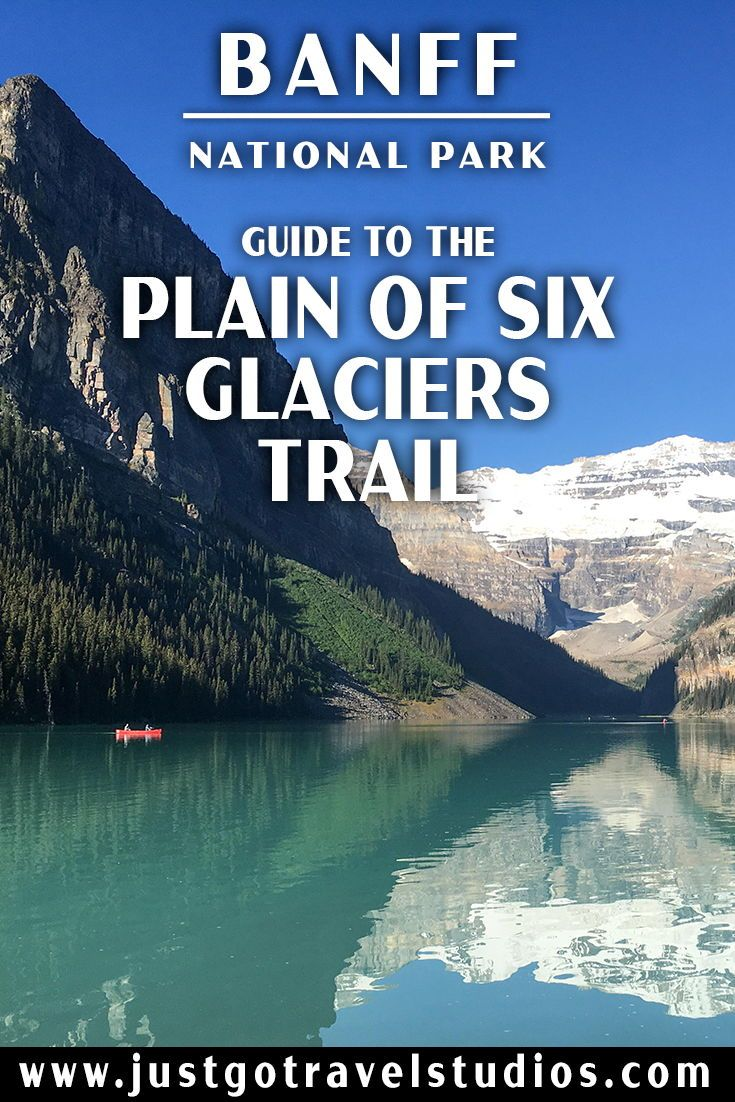 Plain Of Six Glaciers Trail In Banff National Park In 2020 Banff National Park Nevada National Parks Waterton Lakes National Park
