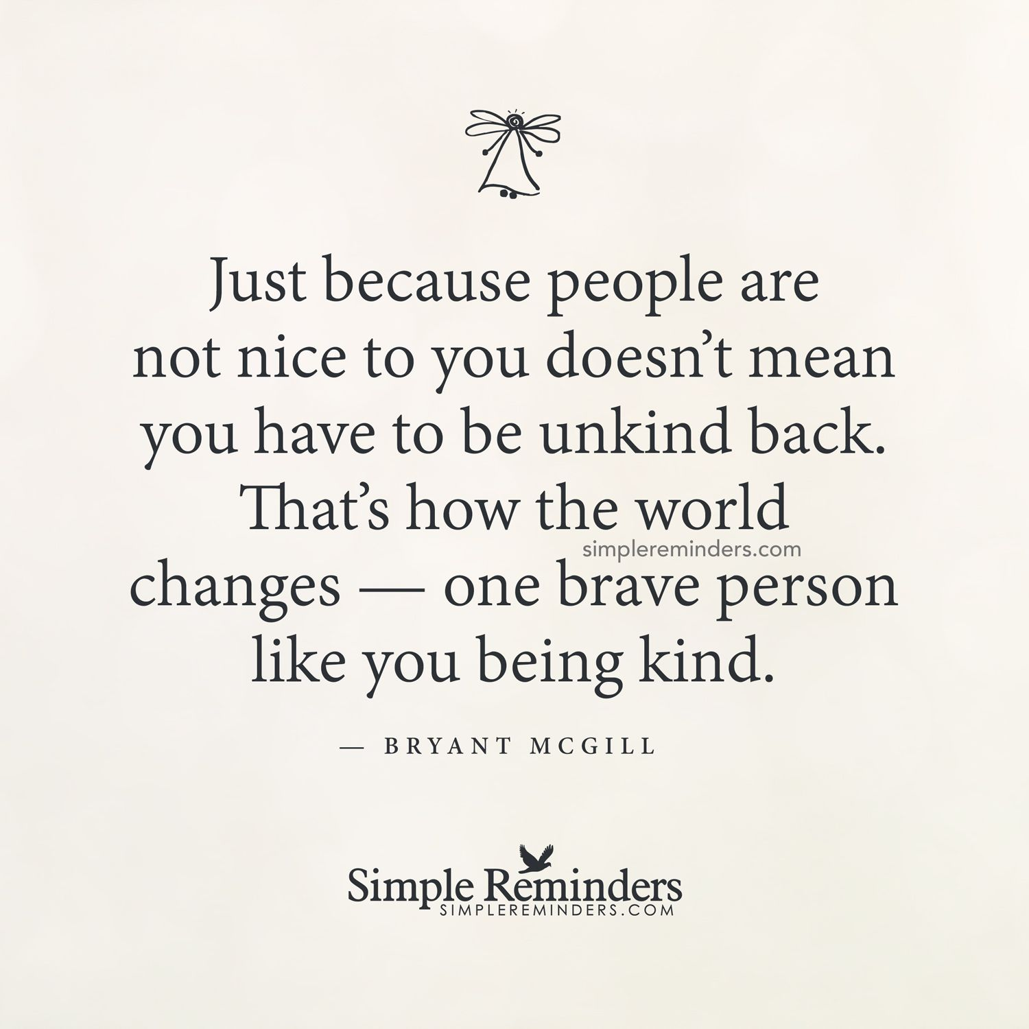 Just because people are unkind to you doesn't mean you ... Quotes About People Being Mean To You