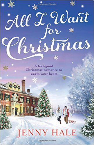 Amazon Com All I Want For Christmas A Feel Good Christmas Romance To Warm Your Heart 9781786810793 Jenny Christmas Romance Christmas Novel Christmas Books