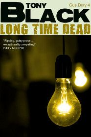 Tony Black - Long Time Dead (Gus Dury Book 4)