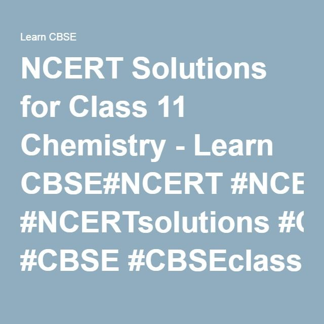 NCERT Solutions for Class 11 Chemistry - Learn CBSE#NCERT - griffe f r k chenm bel