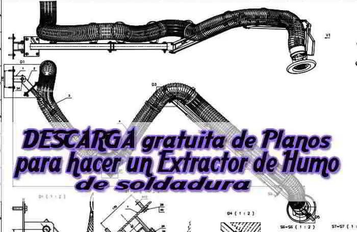 Planos Para Hacer Un Extractor De Humos De Soldadura Soldadura Planos Tipos De Soldadura