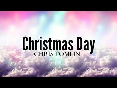 CHRISTMAS DAY - CHRIS TOMLIN (LYRICS) - YouTube | Chris tomlin lyrics, Chris tomlin, Live songs