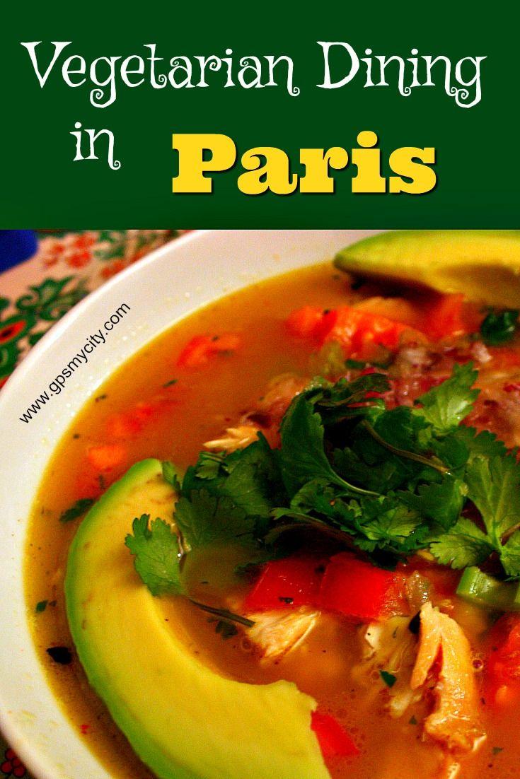 Top 16 Vegetarian Restaurants In Paris Vegetarian Recipes Food Vegetarian Restaurant
