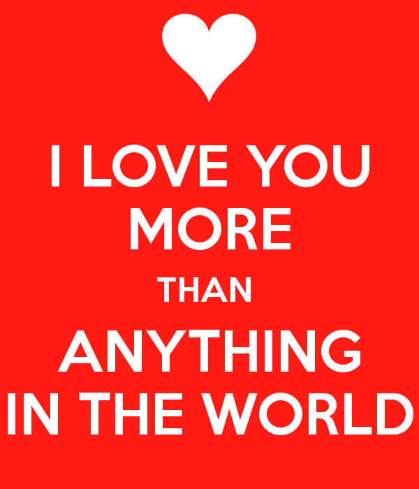 I Love You More Than Anything In The World Poster Angel Keep Love You More Than My Love Love You
