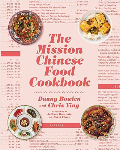 The Mission Chinese Food Cookbook Danny Bowien Chris Ying 9780062243416 Amazon With Images Mission Chinese Food Chinese Food Restaurant Cooking Chinese Food