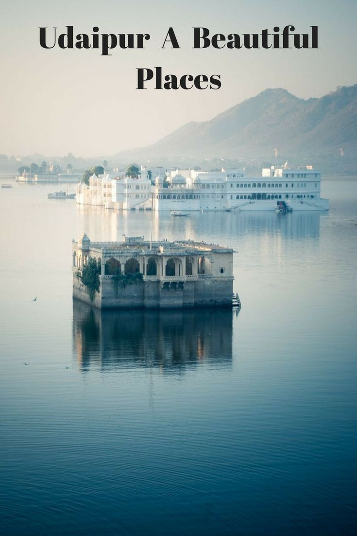 Udaipur In India Most Beautiful Places The World For Honeymoon