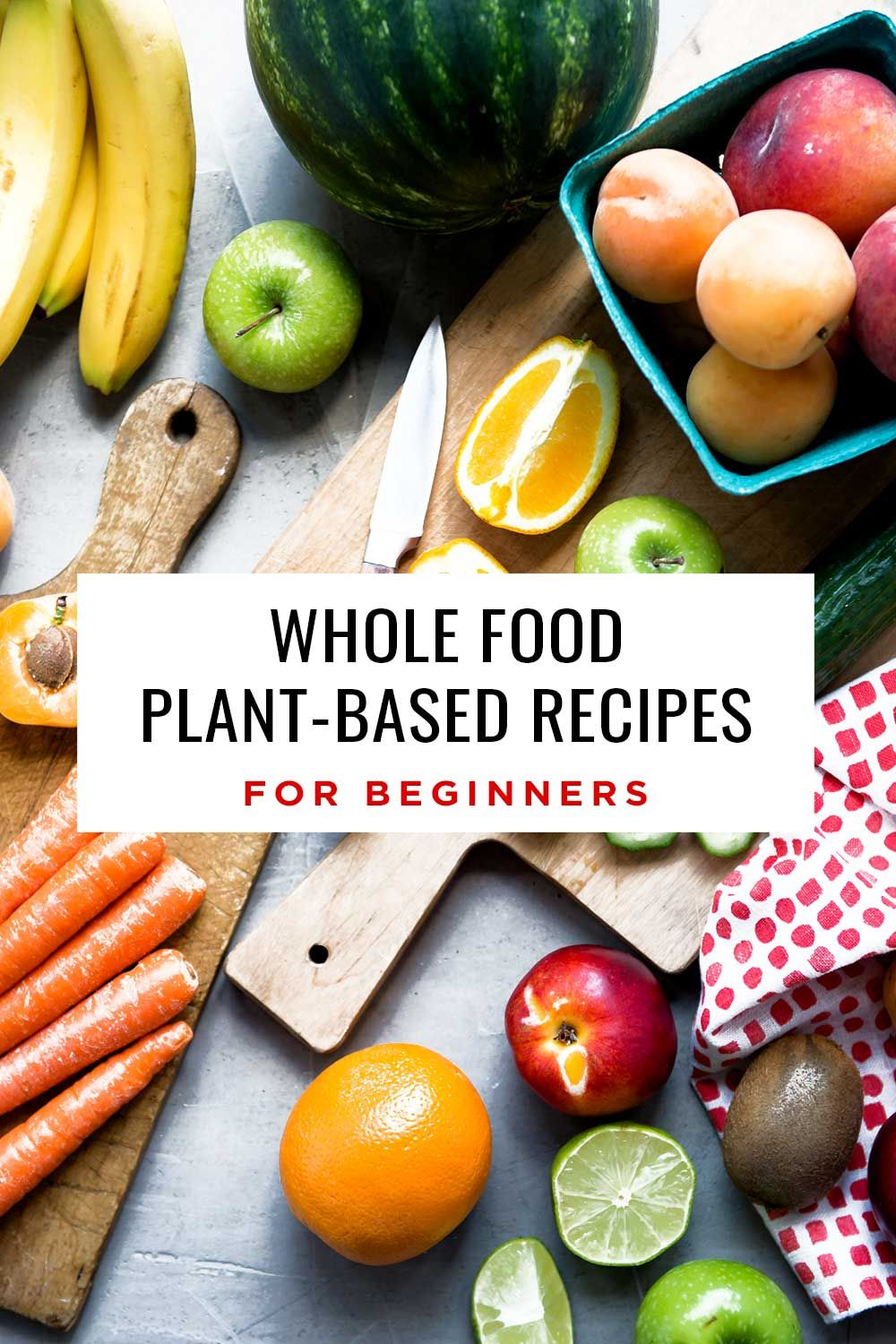 Whole Food Plant Based Recipes for Beginners 5 Simple