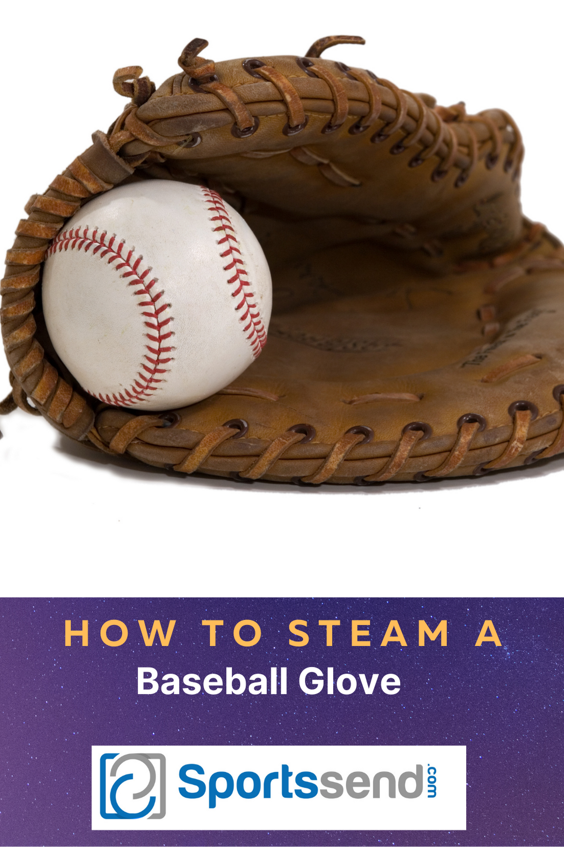How To Steam A Baseball Glove At Home Sports Send In 2021 Baseball Glove Baseball Gloves