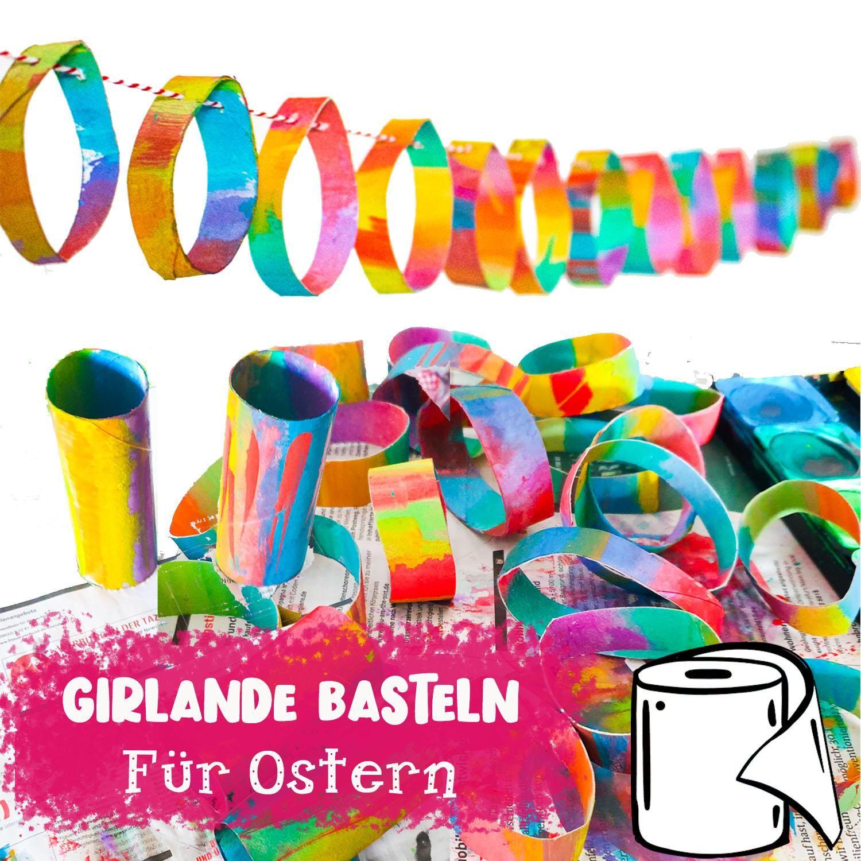 DIY - Girlande basteln aus Klorollen - Basteln mit Kindern für Ostern