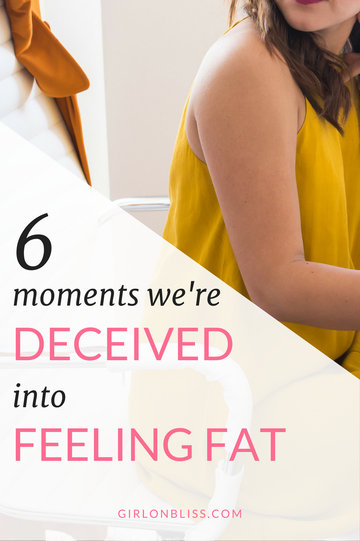 Is your weight constantly on your mind throughout the day? It could have nothing to do with actual weight fluctuation. Read on to find out 6 moments we're deceived into feeling fat, when we're not!