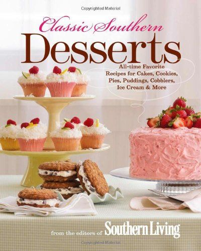 Classic Southern Desserts: All-Time Favorite Recipes for Cakes, Cookies, Pies, Puddings, Cobblers, Ice Cream & More by Editors of Southern Living Magazine http://www.amazon.com/dp/0848733304/ref=cm_sw_r_pi_dp_S.otvb0D937BY 1.09-19.86