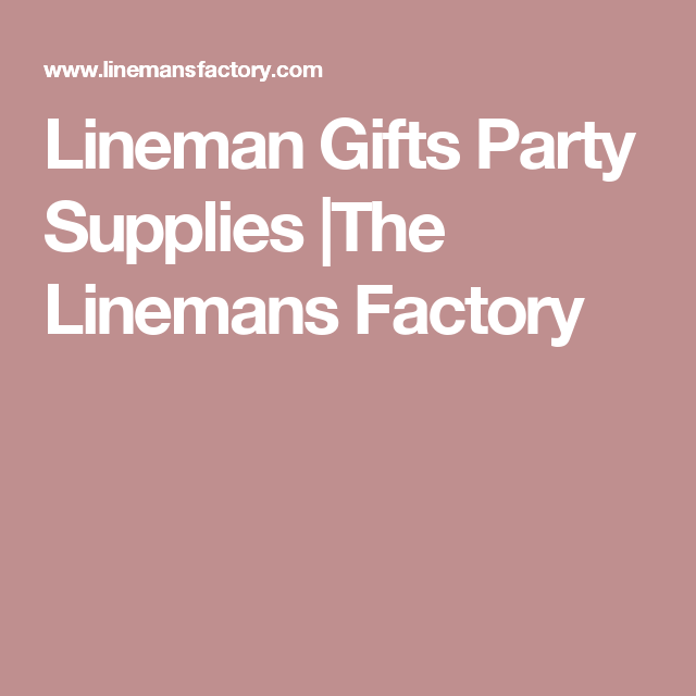 f4dfce4d Lineman Gifts Party Supplies |The Linemans Factory | Scrapbooking ...