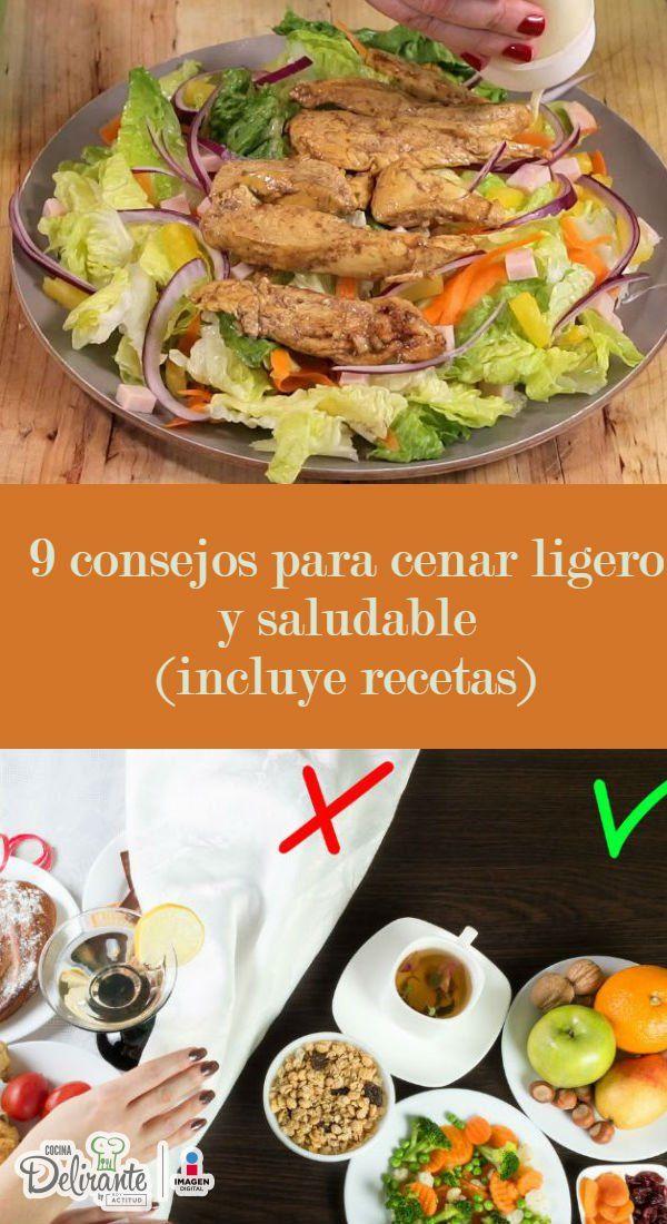 9 Consejos Para Cenar Ligero Y Saludable Con Recetas Comidas Sanas Para Cenar Comidas Para Cenar Cenas