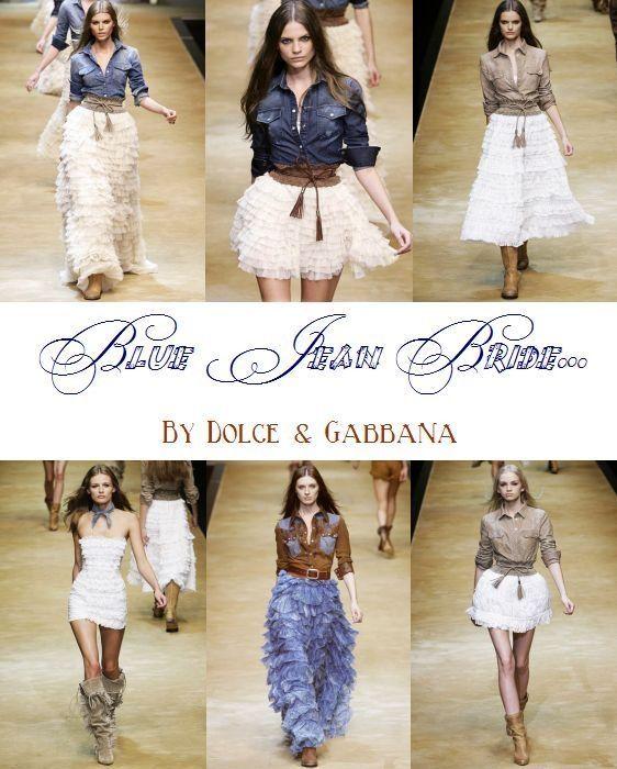 Blue Jean Bride Country Wedding Dress Inspiration From Dolce Gabbana Runway Show