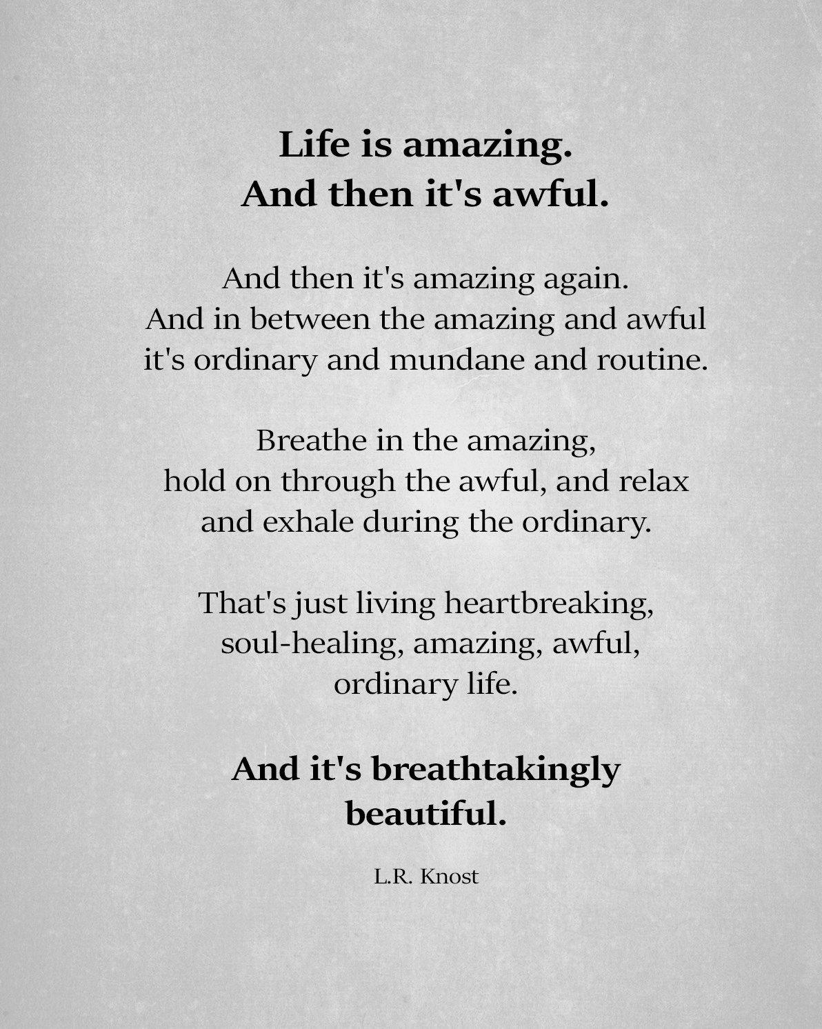 Life Is Amazing. And Then It's Awful. Life Amazing