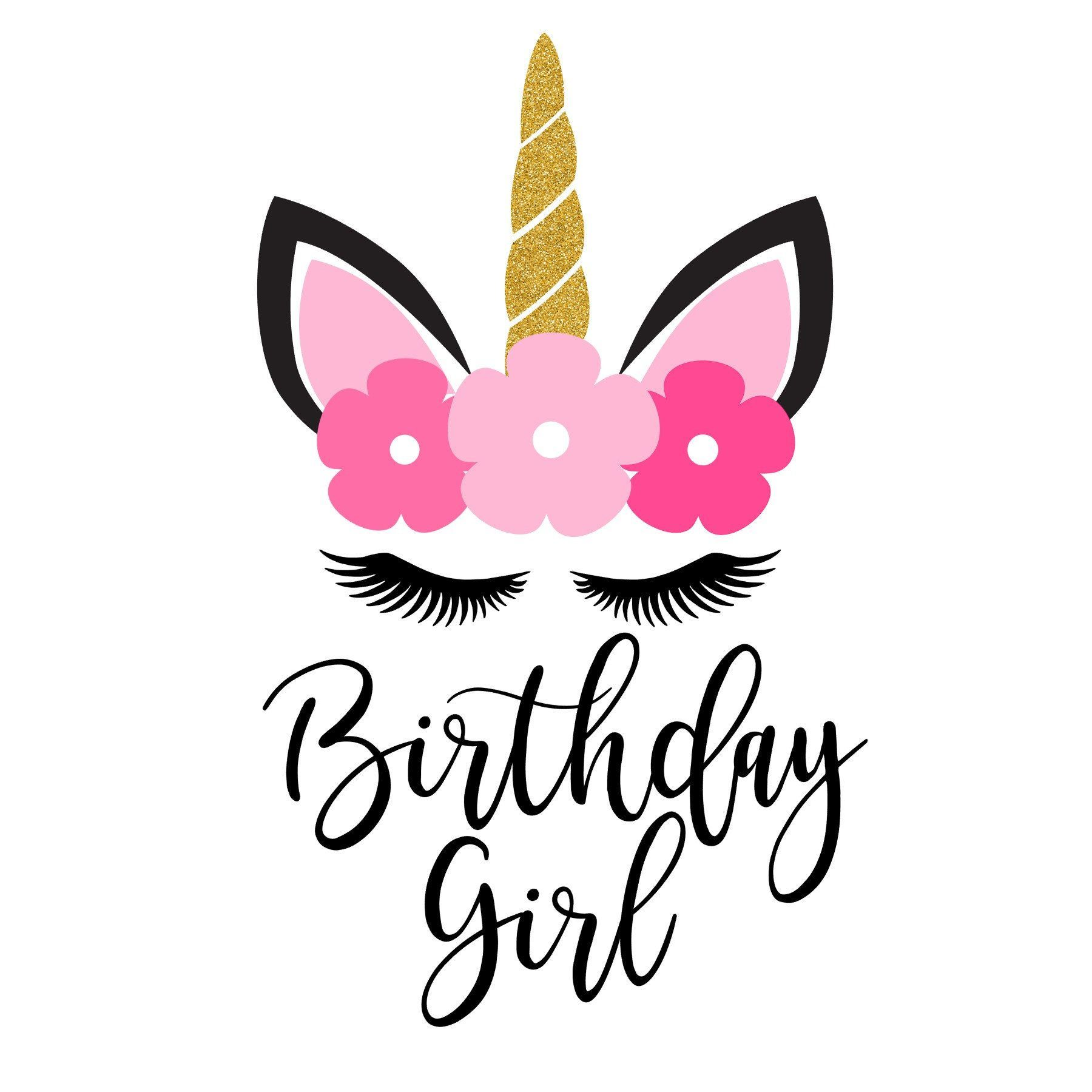 Birthday Girl Unicorn SVG Birthday girl quotes, Happy