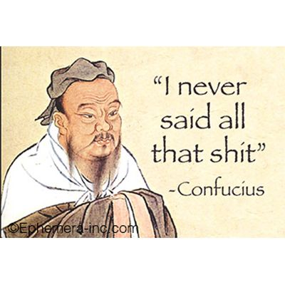 Humorous Confucius Quotes Magnets I Never Said All That Funny Confucius Say Jokes Quotes