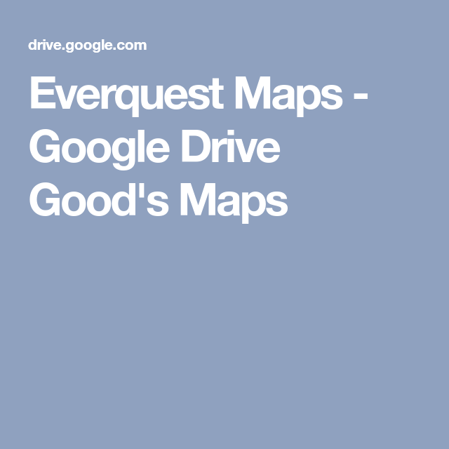 Everquest Maps - Google Drive Good's Maps | Everquest and Other