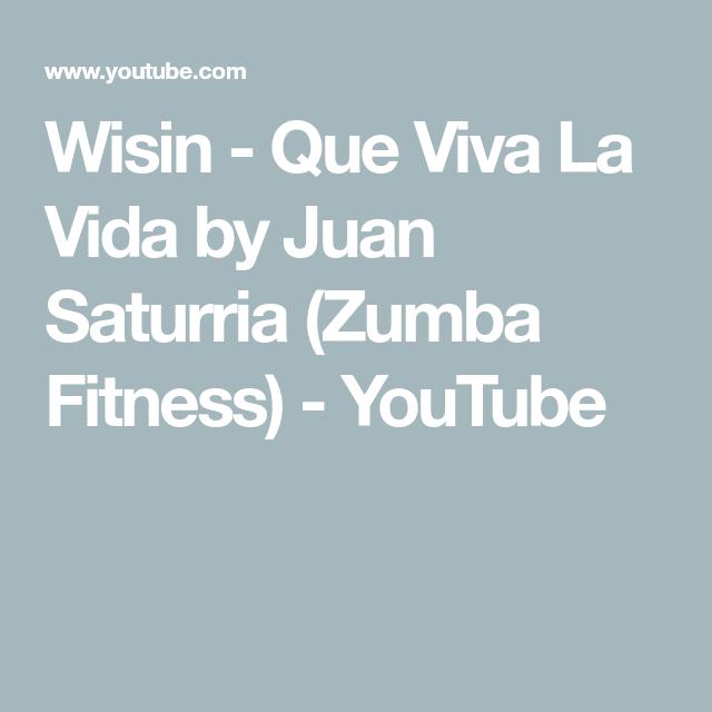 Wisin - Que Viva La Vida by Juan Saturria (Zumba Fitness ...