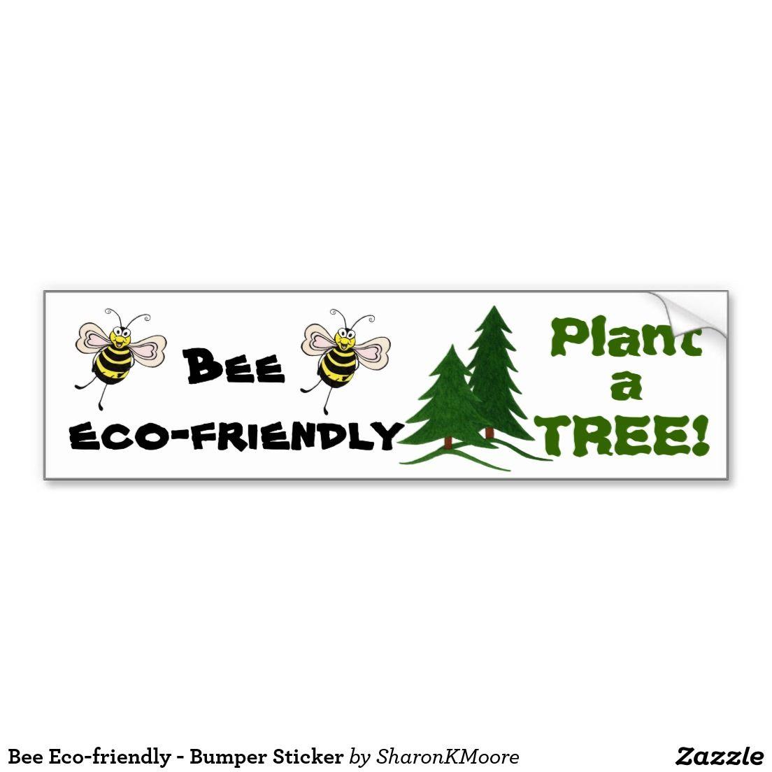 Bee Eco Friendly Bumper Sticker Zazzle Com Bumper Stickers Car Bumper Stickers Eco Friendly [ 1104 x 1104 Pixel ]