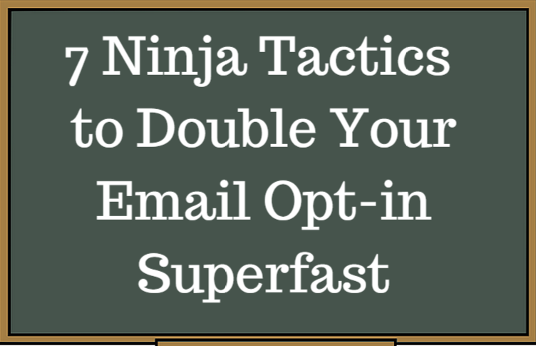 Doubling your email subscription doesn't have to an impossible feat...http://www.workwithmikenwani.com/7-ninja-tactics-to-double-your-email-opt-in-superfast/