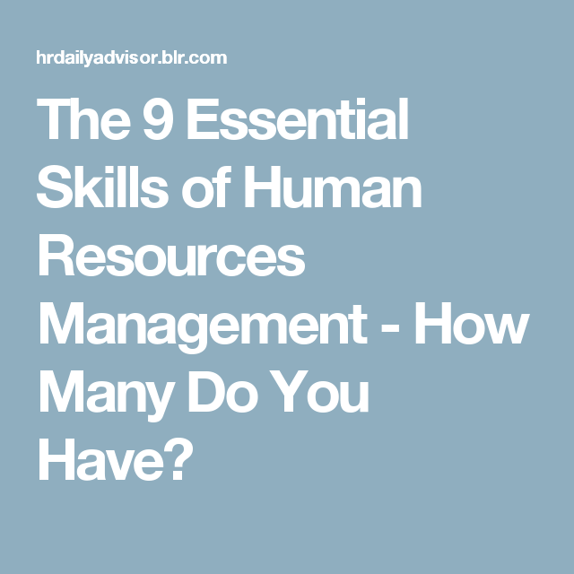 The  Essential Skills Of Human Resources Management  How Many Do
