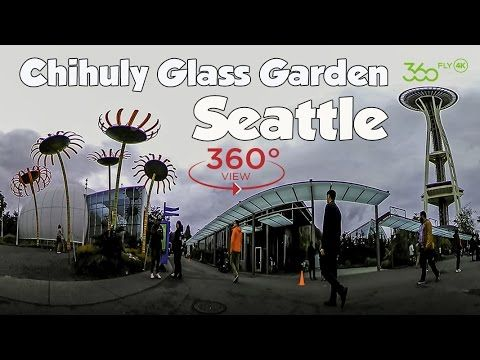 360fly 4k Seattle Chihuly Glass Garden 360 Video Youtube