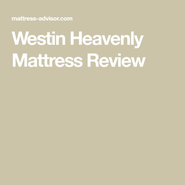Westin Heavenly Mattress Review Heavenly Mattress Mattresses