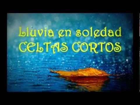 ▶ Celtas Cortos - Lluvia en soledad (Letra) - YouTube