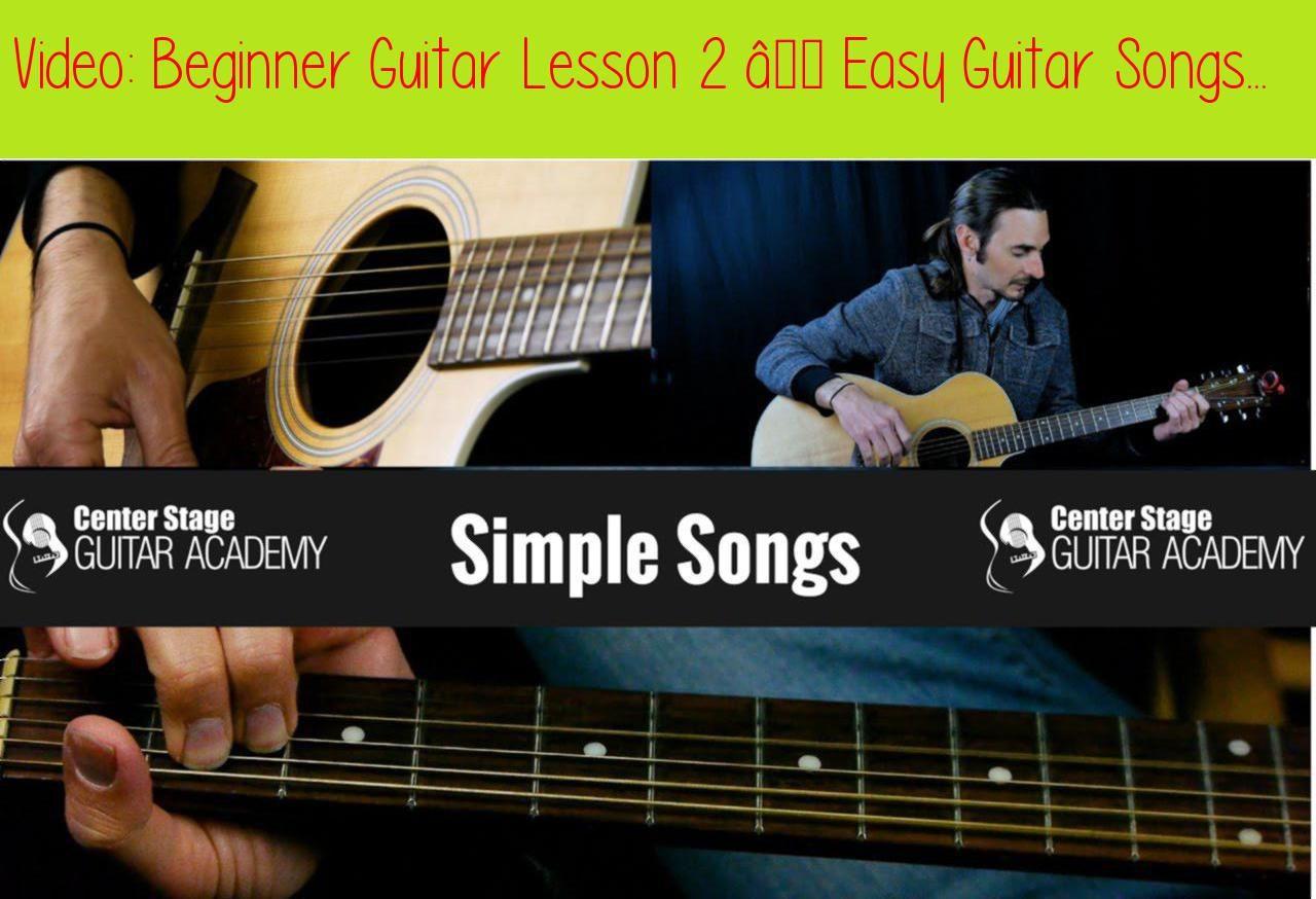 Beginner Guitar Lesson 2 Easy Guitar Songs0.99 for