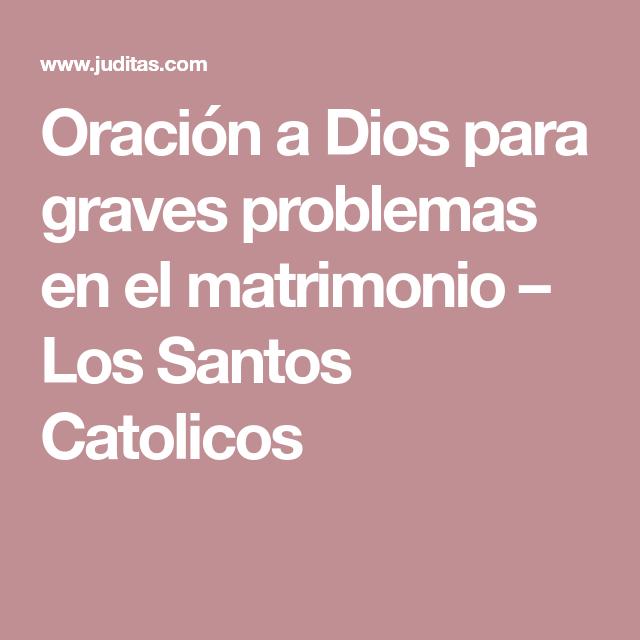 Oración a Dios para graves problemas en el matrimonio – Los Santos Catolicos