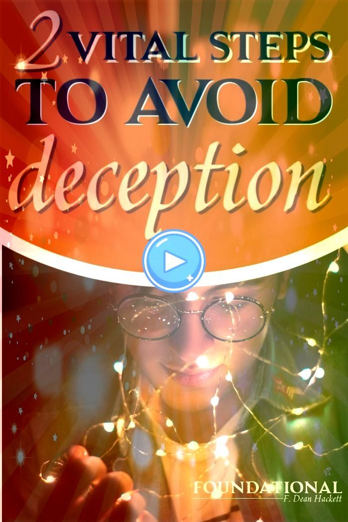 Vital Steps to Avoid Deception How do you know if youre deceived unless someone can convince you of your deception Here are two vital steps to avoid deception in our cult...