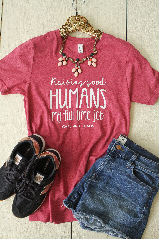 5193b0ce Unisex Tee, Raising Good Humans Shirt, Mom Shirt, Funny Mom Shirt, Mom  Shirt Sayings, Mom Gift, Baby Shower Gift, Mom Birthday Gift #momshirt ...