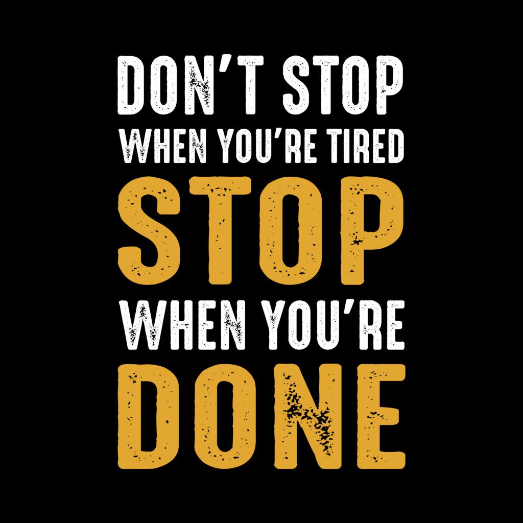 Don T Stop When You Re Tired Stop When You Re Done Fridaymotivation Fridaythoughts Fridayvibes In 2020 Inspirational Quotes Inspiring Quotes About Life Life Quotes