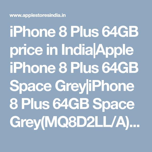 Iphone 8 Plus 64gb Price In India Apple Iphone 8 Plus 64gb Space