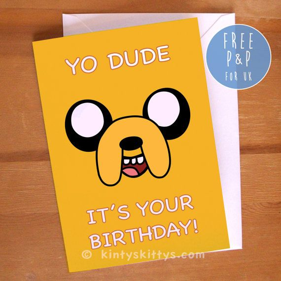 Adventure Time Jake Yo Dude Its Your Birthday Greetings Card