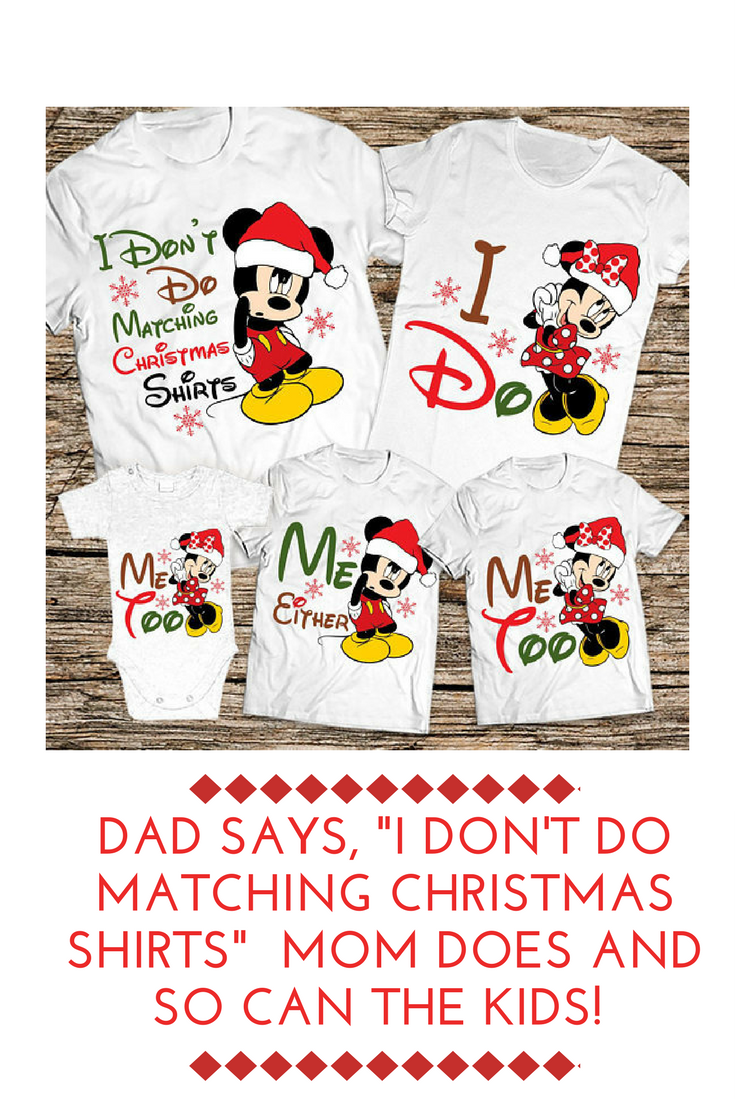 Matching Christmas Shirts For Family.I Don T Do Matching Christmas Family Shirts Funny Disney