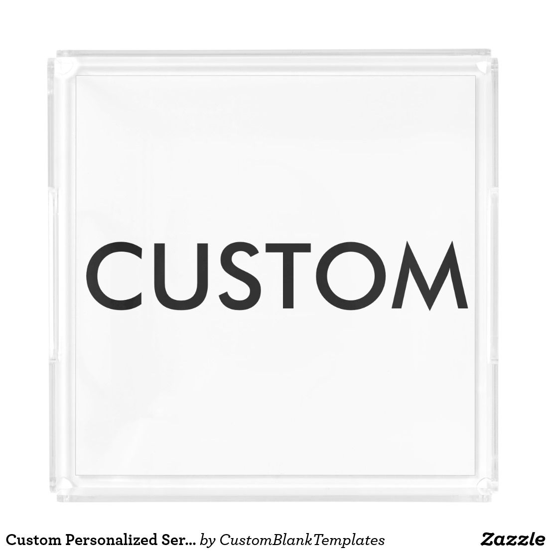 Custom Personalized Serving Trays Blank Template | Custom ...