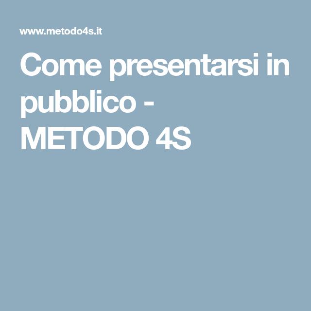 Come Presentarsi In Pubblico Metodo 4s Pubblicita E Comunicazione