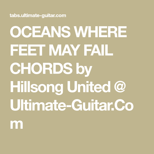 Oceans Where Feet May Fail Chords By Hillsong United Ultimate