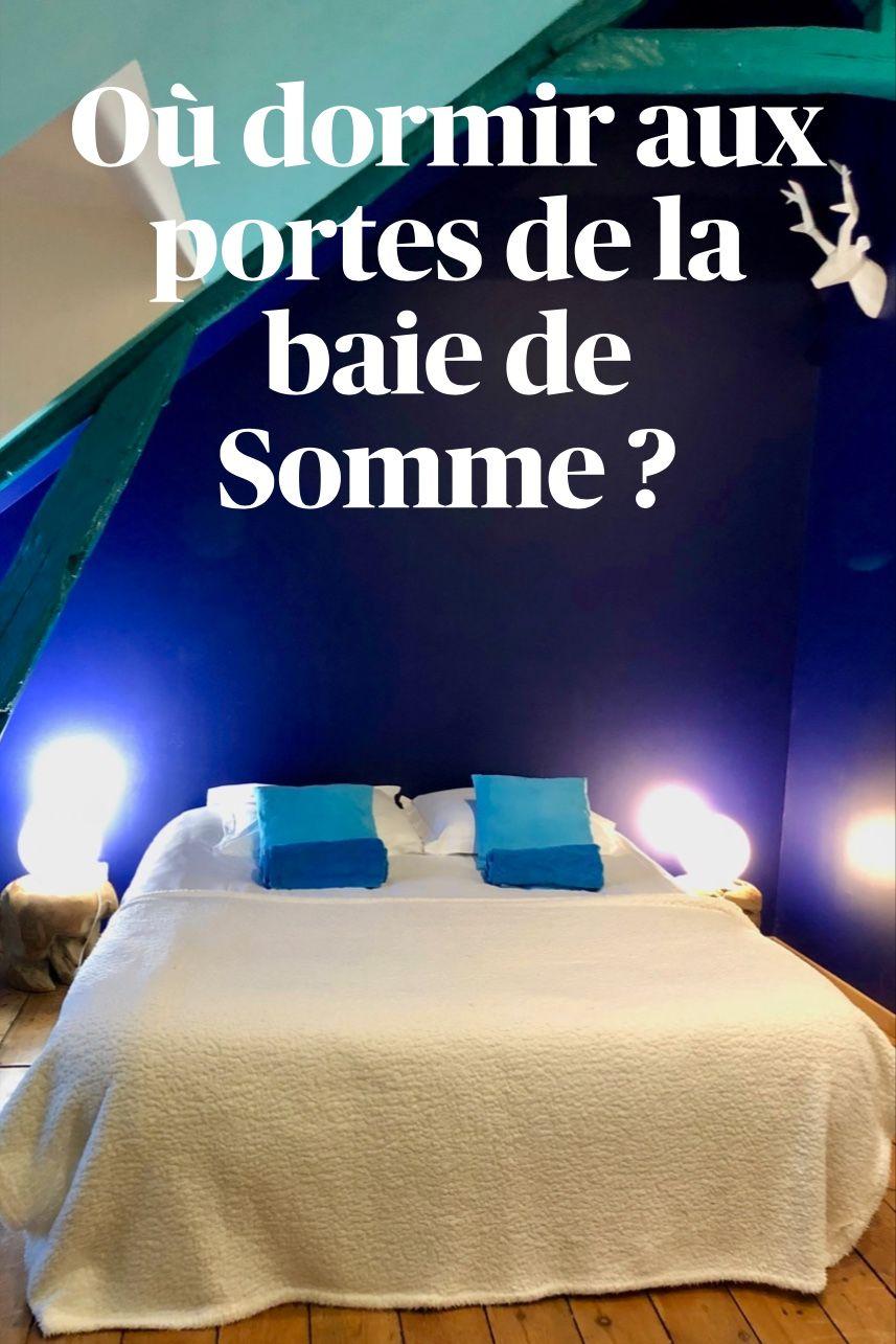 Ou Dormir Aux Portes De La Baie De Somme En 2020 Baie De Somme Voyage Europe Baie