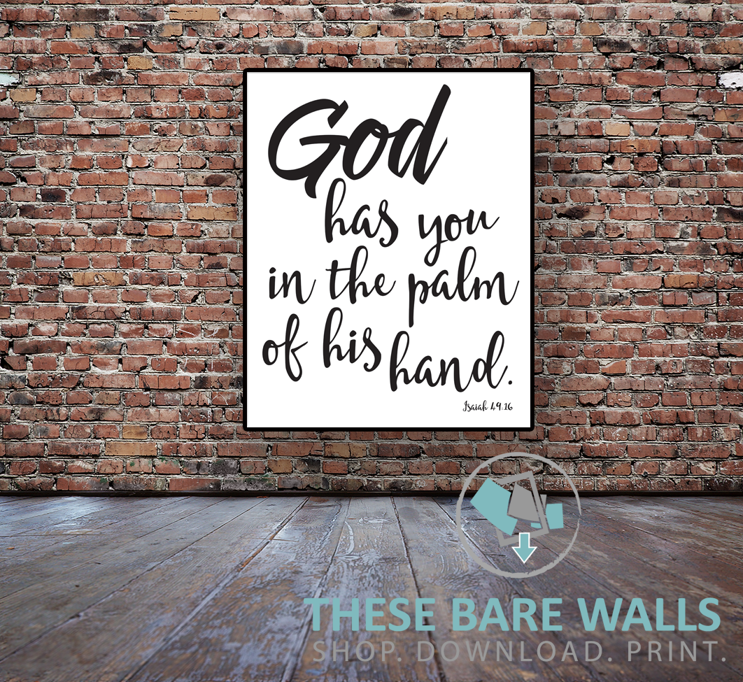 God has you in the palm of his hand nursery print engineering