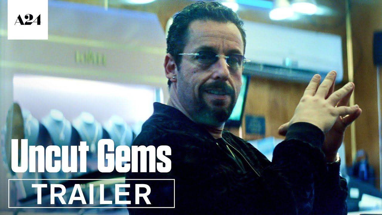 Uncut Gems (2019) Adam sandler, New trailers, Movie trailers