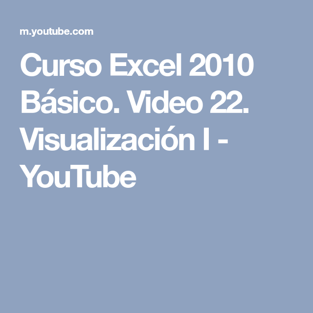 Curso Excel 2010 Básico. Video 22. Visualización I - YouTube | Curso ...