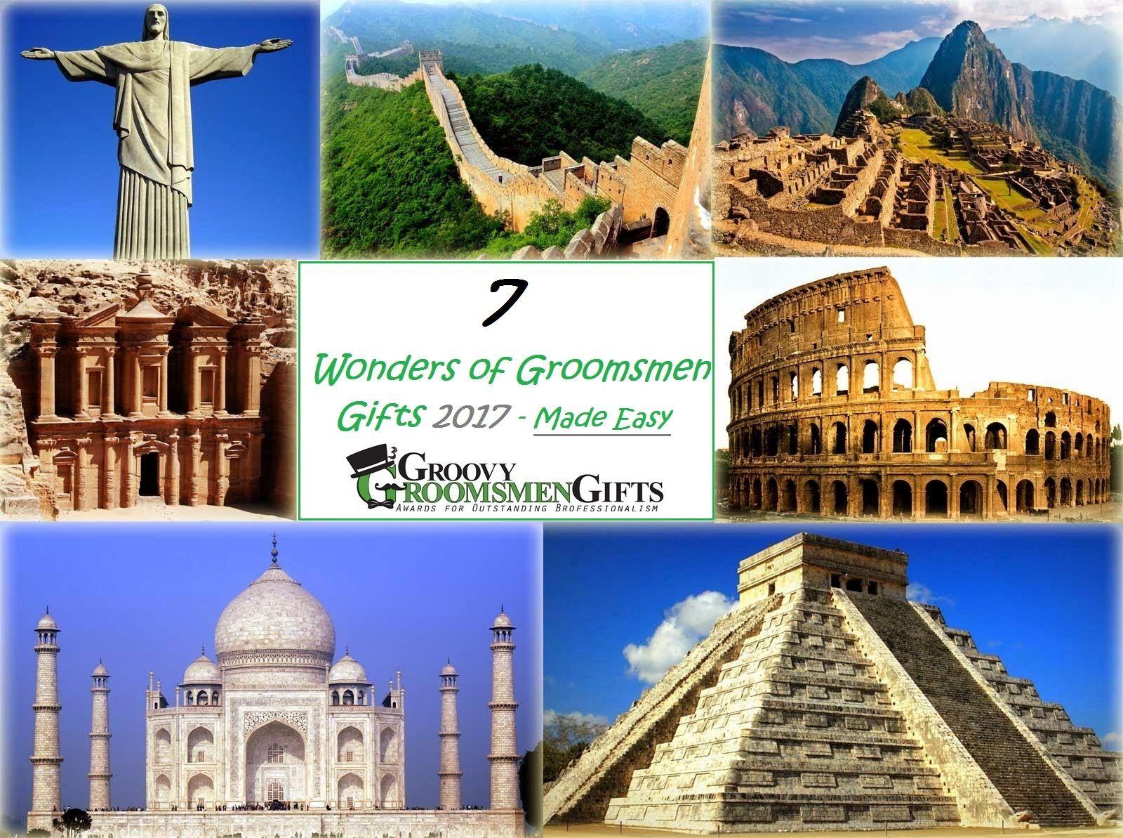 7 Wonders Of Groomsmen Gifts Ideas In 2017 Wonders Of The World 7 World Wonders New Seven Wonders
