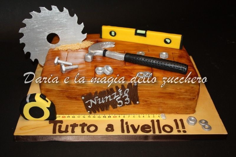 e5d870a3b4a7 Tortaattrezzidalavoro #Toolscake #carpentercake | My cakes/ Le mie ...