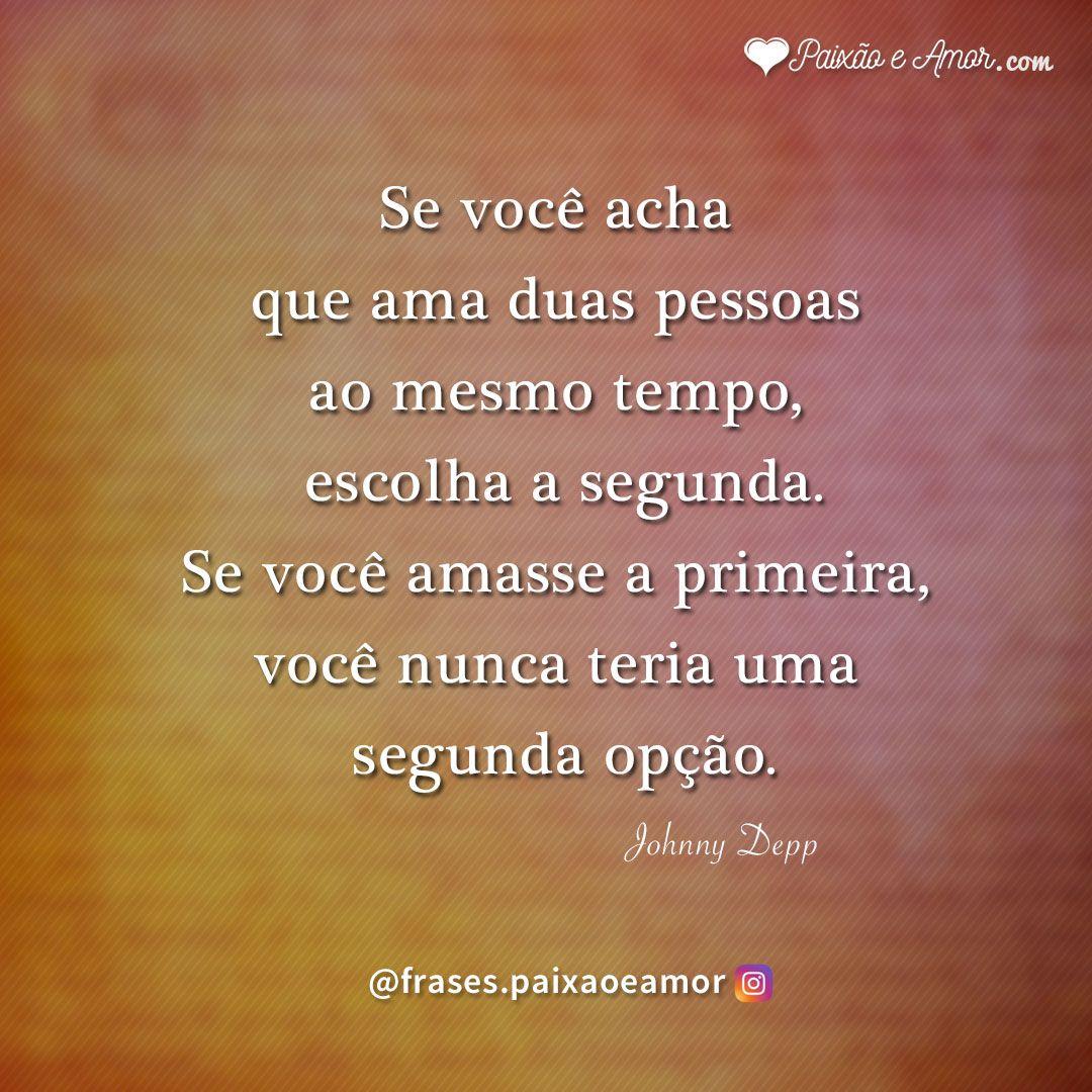 Você Ama Duas Pessoas Frases Mensagens Pensamentos Amor