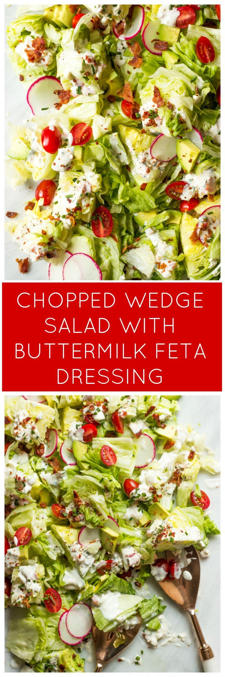 Chopped Wedge Salad With Buttermilk Feta Dressing Easy Chopped Wedge Salad With The Most Delicious Dressing Ever Littlebr Wedge Salad Salad Soup And Salad