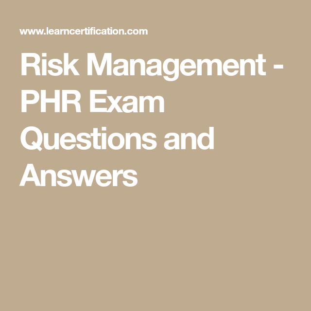 Risk Management Phr Exam Questions And Answers Phr Pinterest